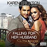 Falling for Her Husband: The Renaldis, Book 3 | Karen Erickson