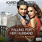 Falling for Her Husband: The Renaldis, Book 3 | Karen Erickson