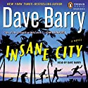 Insane City Audiobook by Dave Barry Narrated by Dave Barry,  The Gza