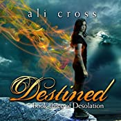 Destined: Desolation, Book 3 | Ali Cross