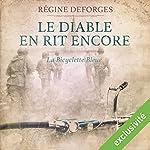 Le diable en rit encore : 1944-1945 (La bicyclette bleue 3) | Régine Deforges