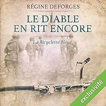 Le diable en rit encore : 1944-1945 (La bicyclette bleue 3) | Livre audio Auteur(s) : Régine Deforges Narrateur(s) : Véronique Groux de Miéri, Hervé Lavigne