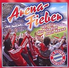 FC Bayern München: Arena-Fieber