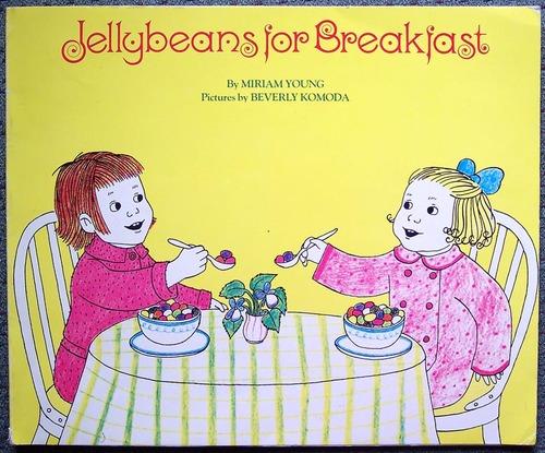 Jellybeans for Breakfast: Miriam Young, Beverly Komoda: 9780394620435: Amazon.com: Books