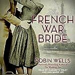 The French War Bride: Wedding Tree, Book 2   Robin Wells