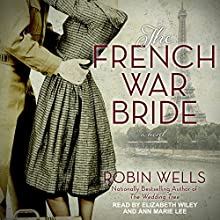 The French War Bride: Wedding Tree, Book 2 | Livre audio Auteur(s) : Robin Wells Narrateur(s) : Ann Marie Lee, Elizabeth Wiley