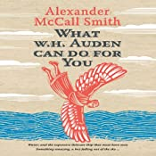 What W. H. Auden Can Do for You: Alexander McCall Smith | [Alexander McCall Smith]