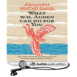 What W. H. Auden Can Do for You: Alexander McCall Smith (Unabridged)