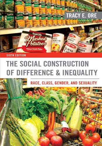 The Social Construction of Difference and Inequality: Race, Class, Gender, and Sexuality PDF