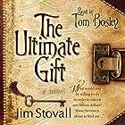 The Ultimate Gift Hörbuch von Jim Stovall Gesprochen von: Tom Bosley