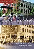 Grand Haven (Then and Now) (Then & Now)