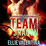 Team: Dragon: Team Shifters, Book 5 | Ellie Valentina