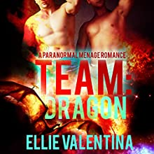 Team: Dragon: Team Shifters, Book 5 Audiobook by Ellie Valentina Narrated by Mark Keen