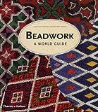 Beadwork :  a world guide /