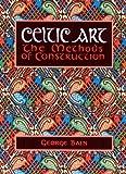 Celtic Art: The Methods of Construction (Celtic Interest)