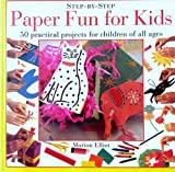 Paper Fun for Kids: 50 Practical Projects for Children of All Ages (The Activity Kit Series) (0831759321) by Elliot, Marion