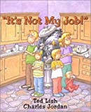 It's Not My Job!