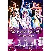 i☆Ris 1st Live Tour 2015~We are i☆Ris!!!~@Zepp Tokyo [DVD]