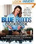 The Blue Bloods Cookbook: 120 Recipes...