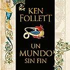 Un mundo sin fin [World Without End]: Saga Los pilares de la Tierra 2 [Pillars of the Earth, Book 2] Audiobook by Ken Follett Narrated by Jordi Boixaderas