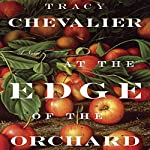 At the Edge of the Orchard | Tracy Chevalier