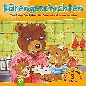 Bärengeschichten: Viele kleine Geschichten von Brummel und seinen Freunden Hörbuch