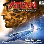Der Katzer (Atlan - Das absolute Abenteuer 03) | Detlev G. Winter,Hubert Haensel