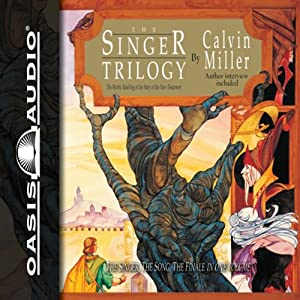 The Singer Trilogy: A Classic Retelling of Cosmic Conflict | [Calvin Miller]