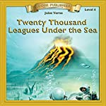 Twenty Thousand Leagues Under the Sea: Bring the Classics to Life   Jules Verne