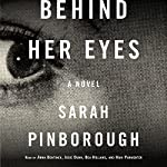 Behind Her Eyes: A Novel | Sarah Pinborough