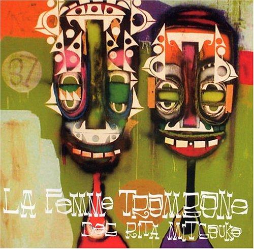 Les Rita Mitsouko - La Femme Trombone (2002) - Zortam Music