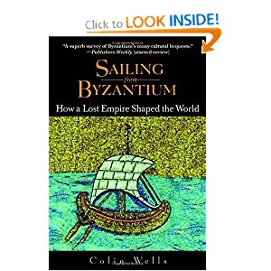 Sailing from Byzantium: How a Lost Empire Shaped the World [Paperback]