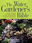 The Water Gardener's Bible: A Step-by...