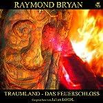 Traumland: Das Feuerschloss | Raymond Bryan