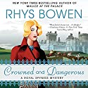 Crowned and Dangerous Audiobook by Rhys Bowen Narrated by Katherine Kellgren