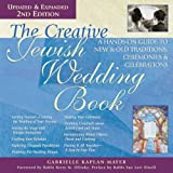 The Creative Jewish Wedding Book: A Hands-On Guide to New & Old Traditions, Ceremonies & Celebrations
