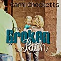The Broken Path (       UNABRIDGED) by Cami Checketts Narrated by Christy Crevier