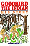 img - for Goodbird the Indian: His Story (Borealis Books) book / textbook / text book