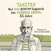 Tanztee: Das neue geheime Tagebuch des Hendrik Groen, 85 Jahre | Hendrik Groen