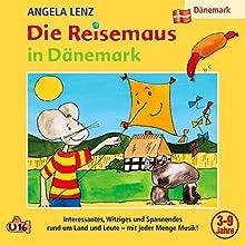 Die Reisemaus in Dänemark Hörspiel von Angela Lenz Gesprochen von: Angela Lenz