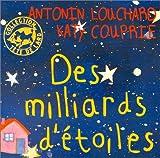 echange, troc Antonin Louchard, Katy Couprie - Des Milliards d'étoiles