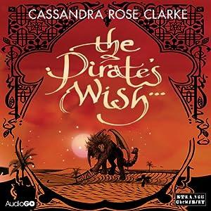 The Pirate's Wish | [Cassandra Rose Clarke]