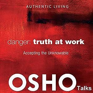 Danger: Truth at Work Speech