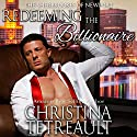 Redeeming the Billionaire: The Sherbrookes of Newport, Volume 5 Audiobook by Christina Tetreault Narrated by Piper Goodeve