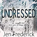 Undressed Audiobook by Jen Frederick Narrated by Stella Bloom, Andrew Eiden