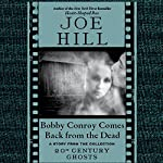Bobby Conroy Comes Back from the Dead: A Short Story from '20th Century Ghosts' | Joe Hill