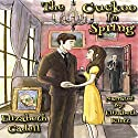 The Cuckoo in Spring Audiobook by Elizabeth Cadell Narrated by Elizabeth Klett