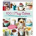 100 s��e & salzige Mug Cakes: Himmlische Leckereien aus der Tasse