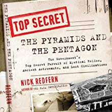The Pyramids and the Pentagon: The Government's Top Secret Pursuit of Mystical Relics, Ancient Astronauts, and Lost Civilizations (       UNABRIDGED) by Nick Redfern Narrated by Peter Jude