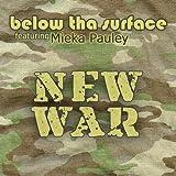 New War (ft. Mieka Pauley) - below tha surface